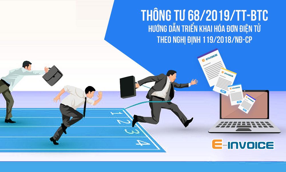 Thông tư 68/2019/TT-BTC hướng dẫn doanh nghiệp triển khai hóa đơn điện tử theo Nghị định 119/2018/NĐ-CP